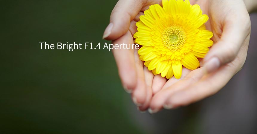 The Bright F1.4 Aperture