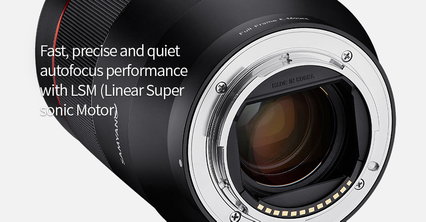 Fast, precise and quiet autofocus performance with LSM (Linear Super sonic Motor)